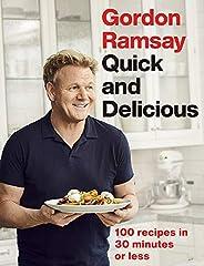 Gordon Ramsay Quick & Delicious: 100 recipes in 30 minutes or