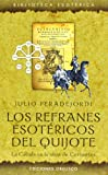 Los refranes esotéricos del Quijote (TEXTOS TRADICIONALES)