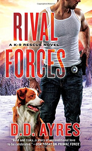 Rival Forces (K-9 Rescue Novel)