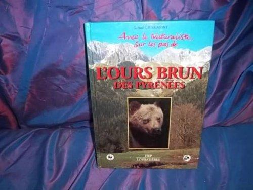 L'ours brun des Pyrénées par Gérard Caussimont (Relié)