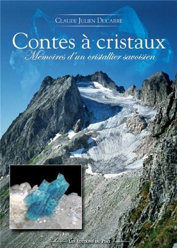 Contes à cristaux : Mémoires dun cristallier savoisien