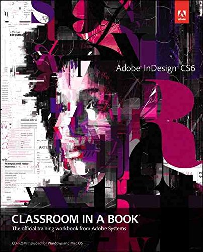 [(Adobe InDesign CS6 Classroom in a Book)] [By (author) Adobe Creative Team] published on (July, 2012)
