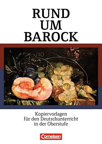 Rund um ... - Sekundarstufe II: Rund um Barock: Kopiervorlagen für den Deutschunterricht in der...