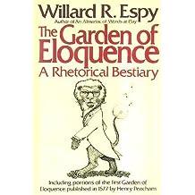 The Garden of Eloquence: A Rhetorical Bestiary by Willard R. Espy (1983-09-23)