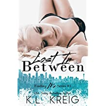 Lost In Between (Finding Me Duet Book 1)