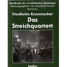 Das Streichquartett 2 (Handbuch der musikalischen Gattungen Band 6,2)