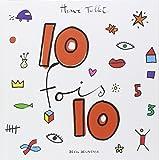 10 fois 10   Tullet, Hervé (1958-....). Auteur