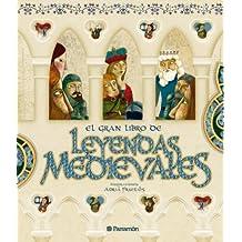 EL GRAN LIBRO DE LEYENDAS MEDIEVALES (Grandes libros de lectura)