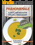 Thermomix: Phänomenale Low-Carb-Rezepte für den Thermomix