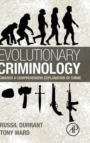 Evolutionary Criminology: Towards a Comprehensive Explanation of Crime
