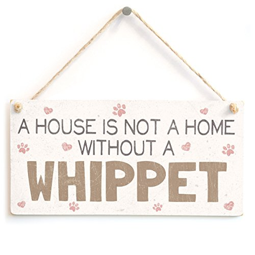 A House Is Not A Home Without A Whippet-Handarbeit Sweet Shabby-Chic-Stil Holz Hundeschild/ -