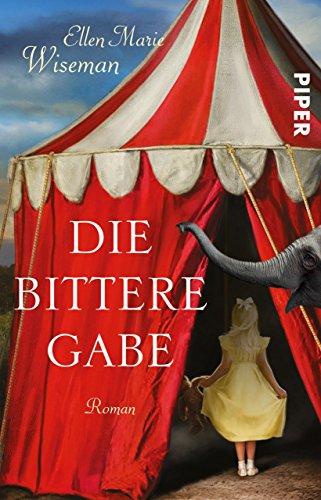 Buchseite und Rezensionen zu 'Die bittere Gabe: Roman' von Ellen Marie Wiseman