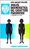 eBook Gratis da Scaricare Analisi bioenergetica del carattere psicopatico Il linguaggio del corpo (PDF,EPUB,MOBI) Online Italiano