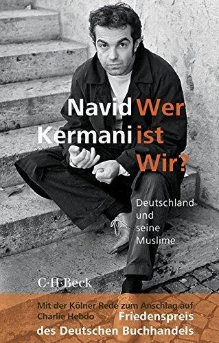 Wer ist Wir?: Deutschland und seine Muslime by Navid Kermani (2015-08-21)