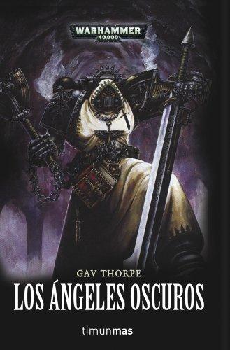 Los ángeles oscuros (Warhammer 40.000) por Gav Thorpe