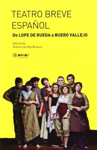 Teatro breve español. De Lope de Rueda a Buero Vallejo (Akal Literaturas)