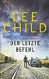 Der letzte Befehl: Ein Jack-Reacher-Roman (Die-Jack-Reacher-Romane, Band 16)