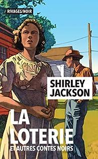 La loterie et autres contes noirs par Shirley Jackson