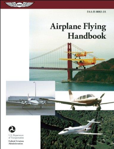 Airplane Flying Handbook: ASA FAA-H-8083-3A (FAA Handbooks series) by Federal Aviation Administration (FAA)/Aviation Supplies & Academics (ASA) (2013-01-01)