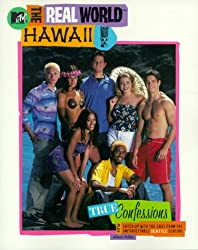 Mtv's the Real World Hawaii: True Confessions