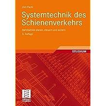 Systemtechnik des Schienenverkehrs. Bahnbetrieb planen, steuern und sichern