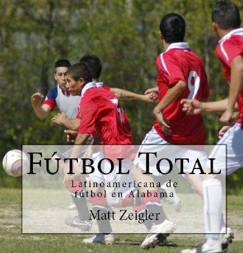 Futbol Total: Latinoamericana de futbol en Alabama por Matt Zeigler