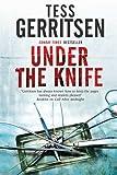 Under the Knife: Murder in a Honolulu hospital by Tess Gerritsen (2014-09-01)