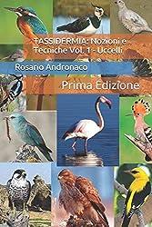 TASSIDERMIA: Nozioni e Tecniche Vol. 1 - Uccelli