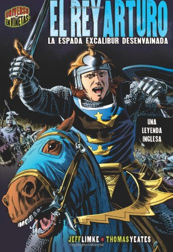 El Rey Arturo / King Arthur: La Espada Excalibur Desenvainada / Excalibur Unsheathed par Jeff Limke