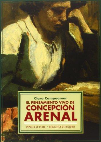 El Pensamiento Vivo De Concepción Arenal (Biblioteca de Historia)