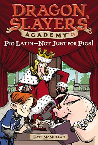 Pig Latin - Not Just for Pigs! (Dragon Slayers' Academy (Paperback))