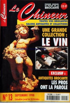 CHINEUR (LE) [No 13] du 01/09/1998 - UNE GRANDE COLLECTION / LE VIN - ANTIQUITES BROCANTE / LES PROS ONT LA PAROLE - par Collectif