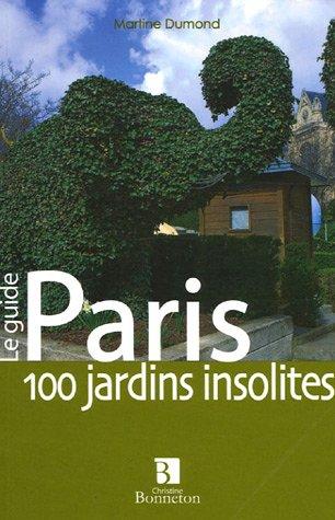 Paris : 100 Jardins insolites