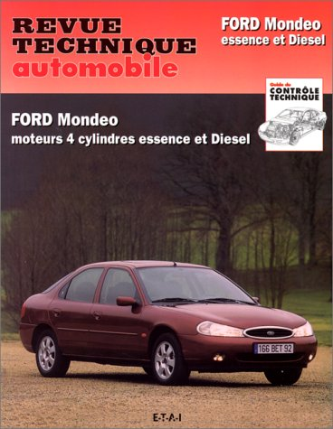 Revue technique automobile, N° 723.3 : Ford Mondeo : Moteur 4 cylindres essence et turbo Diesel