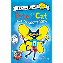 Pete the Cat and the Lost Tooth (My First I Can Read: Pete the Cat)
