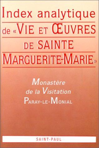 Vie et Oeuvres de sainte Marguerite-Marie Alacoque par Monastère de la Visitation (Paray-le-Monial)