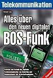 Alles über den neuen digitalen BOS-Funk