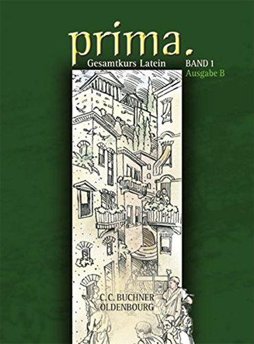 Prima - Gesamtkurs Latein - Ausgabe B für das G8 in Bayern, Latein als 2. Fremdsprache: Band 1 - Schülerbuch