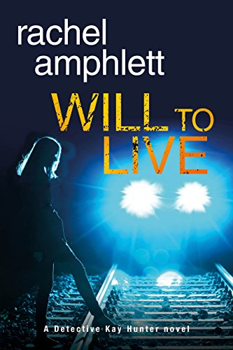Will to Live (Detective Kay Hunter Book 2) by [Amphlett, Rachel]