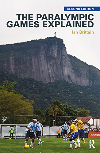 The Paralympic Games Explained: Second Edition (English Edition) por Ian Brittain