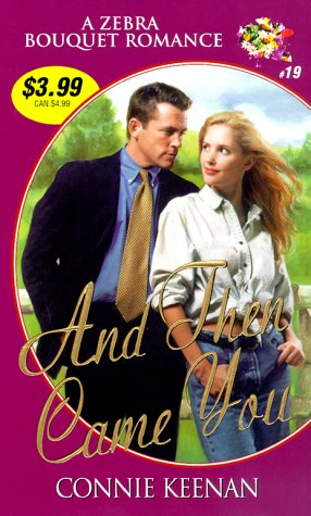 And Then Came You (Zebra Bouquet Romances)