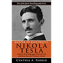 Master of Electricity - Nikola Tesla: A Quick-Read Biography About the Life and Inventions of a Visionary Genius (English Edition)