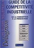 Les Guides industriels Delagrave - Guide de la compétitivité industrielle
