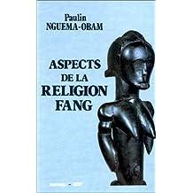 Aspects de la religion fang : Essai d'interprétation de la formule de bénédiction