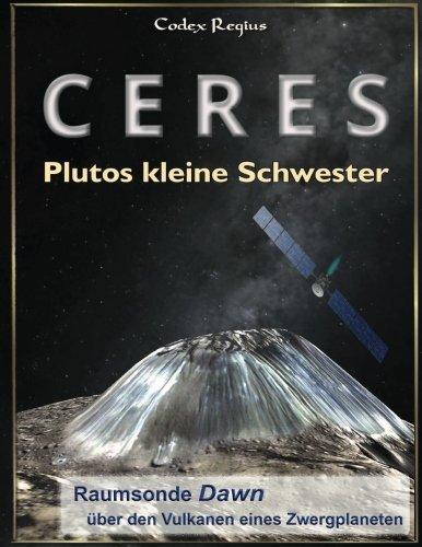 Ceres: Plutos kleine Schwester: Raumsonde Dawn über den Vulkanen eines Zwergplaneten