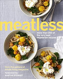 Meatless: More Than 200 of the Very Best Vegetarian Recipes von [Living, Martha Stewart]