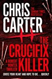 The Crucifix Killer (Robert Hunter Book 1) by Chris Carter