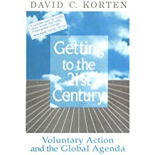 Getting to the 21st Century: Voluntary Action and the Global Agenda (Kumarian Press Library of Management for Development)