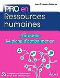 Pro en... Ressources humaines: Les 73 outils essentiels - avec 14 plans d'action opérationnels