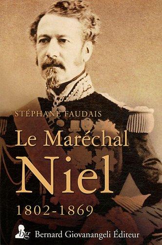 Le Maréchal Niel (1802-1869) : Un grand ministre de Napoléon III par Stephane Faudais